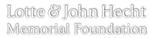 Lotte & John Hecht Memorial Foundation